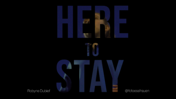 HERE TO STAY - Frauenfussball