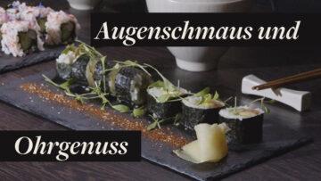 Foto von Sushi mit dem Titel Augenschmaus und Ohrgenuss