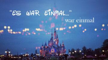 """Disney-Schloss mit dem Titel des Beitrags """"Es war einmal, war einmal."""