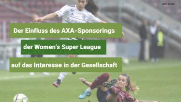 Der Einfluss des AXA-Sponsorings der Women's Super League auf das Interesse in der Schweizer Gesellschaft.